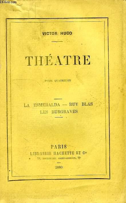 THEATRE, TOME V, LA ESMERALDA, RUY BLAS, LES BURGRAVES