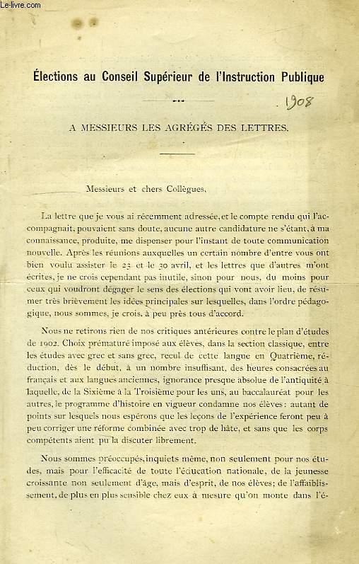 ELECTIONS AU CONSEIL SUPERIEUR DE L'INSTRUCTION PUBLIQUE, DISCOURS, A MESSIEURS DES AGREGES DES LETTRES