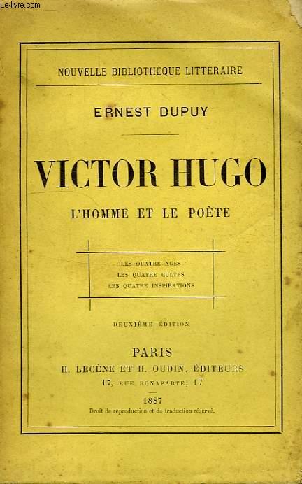 VICTOR HUGO, L'HOMME ET LE POETE
