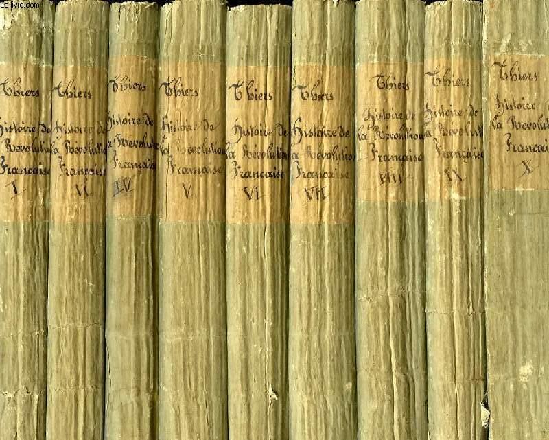 HISTOIRE DE LA REVOLUTION FRANCAISE, 9 TOMES: TOME I, TOME II, TOME IV, TOME V, TOME VI, TOME VII, TOME VIII, TOME IX, TOME X,