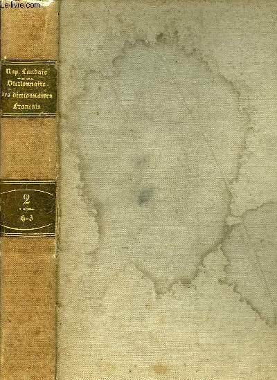 DICTIONNAIRE GENERAL ET GRAMMATICAL DES DICTIONNAIRES FRANCAIS, TOME II (H-Z)
