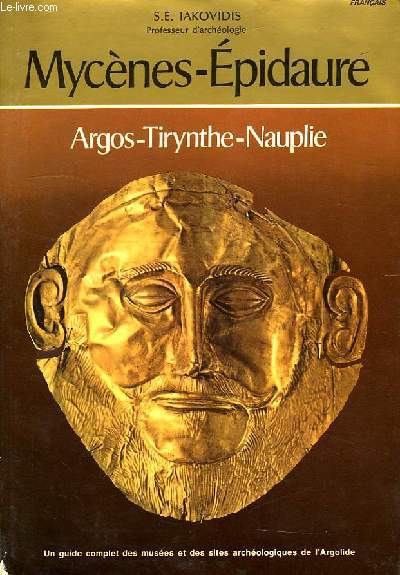 MYCENES-EPIDAURE, ARGOS-TIRYNTHE-NAUPLIE