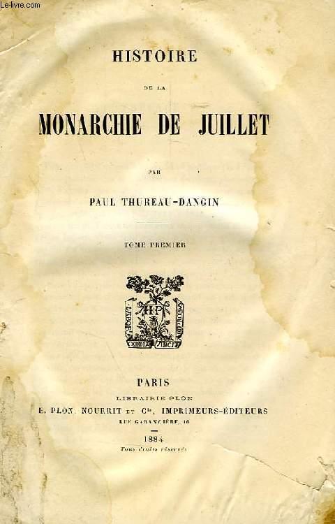 HISTOIRE DE LA MONARCHIE DE JUILLET, TOME I