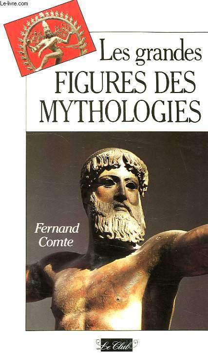 LES GRANDES FIGURES DES MYTHOLOGIES