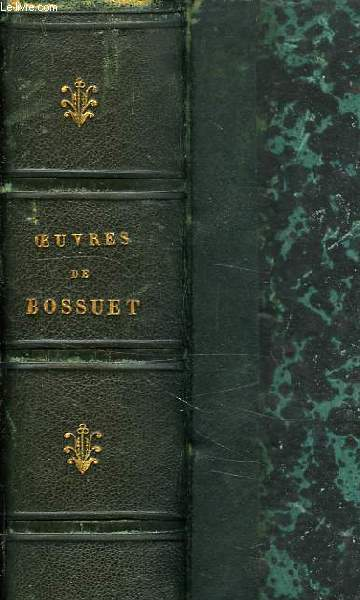 OEUVRES DE BOSSUET, TOME III, SERMONS, PANEGYRIQUES, MEDITATIONS SUR L'EVANGILE