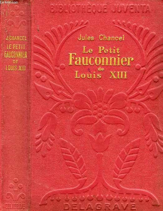 LE PETIT FAUCONNIER DE LOUIS XIII