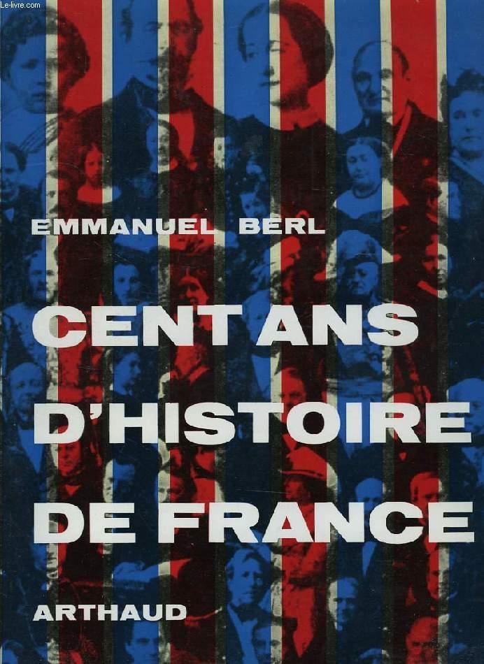 CENT ANS D'HISTOIRE DE FRANCE