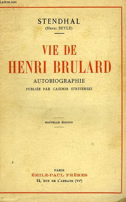 VIE DE HENRI BRULARD, AUTOBIOGRAPHIE