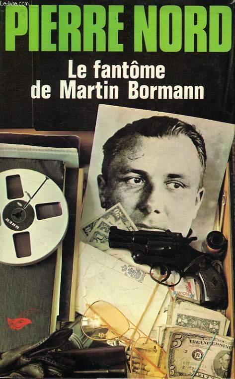 LE FANTOME DE MARTIN BORMANN