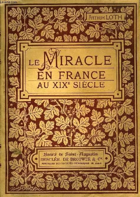 LE MIRACLE EN FRANCE AU DIX-NEUVIEME SIECLE