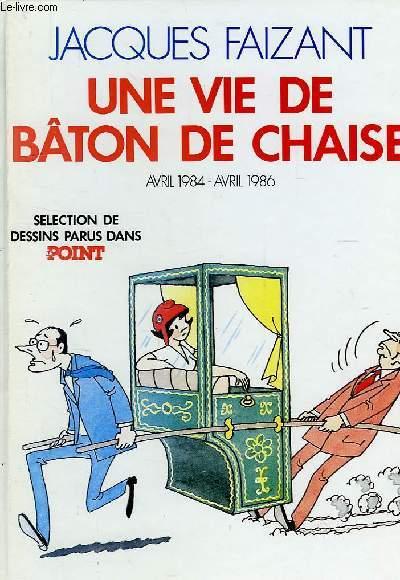 UNE VIE DE BATON DE CHAISE, AVRIL 1984 - AVRIL 1986