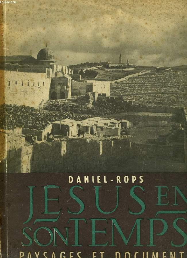 JESUS EN SON TEMPS, PAYSAGES ET DOCUMENTS