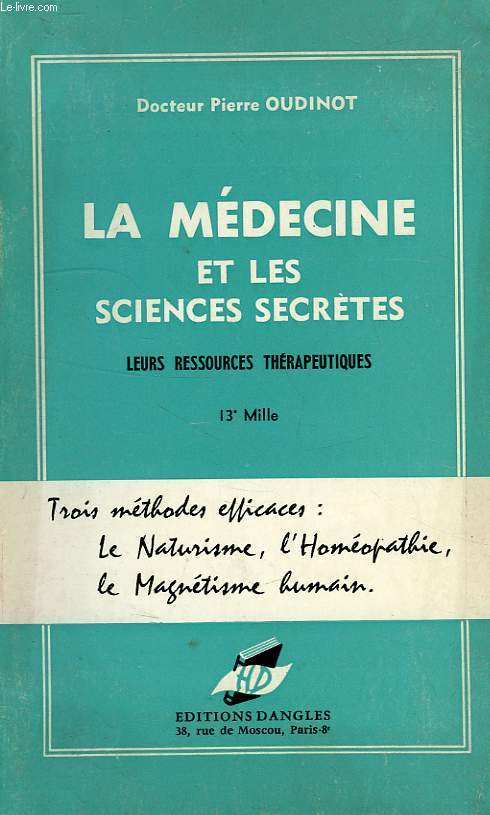 LA MEDECINE ET LES SCIENCE SECRETES, LEURS RESSOURCES THERAPEUTIQUES