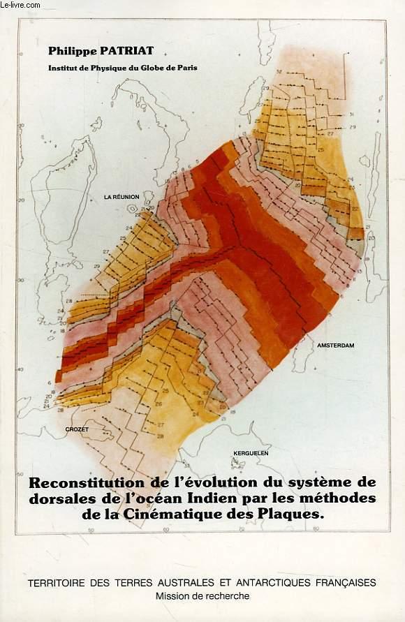 RECONSTITUTION DE L'EVOLUTION DU SYSTEME DE DORSALES DE L'OCEAN INDIEN PAR LES METHODES DE LA CINEMATIQUE DES PLAQUES
