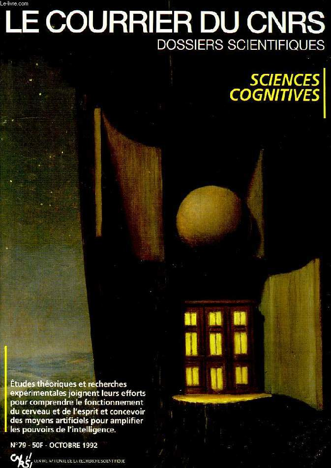 LE COURRIER DU CNRS, DOSSIERS SCIENTIFIQUES, N°79, OCT. 1992, SCIENCES COGNITIVES