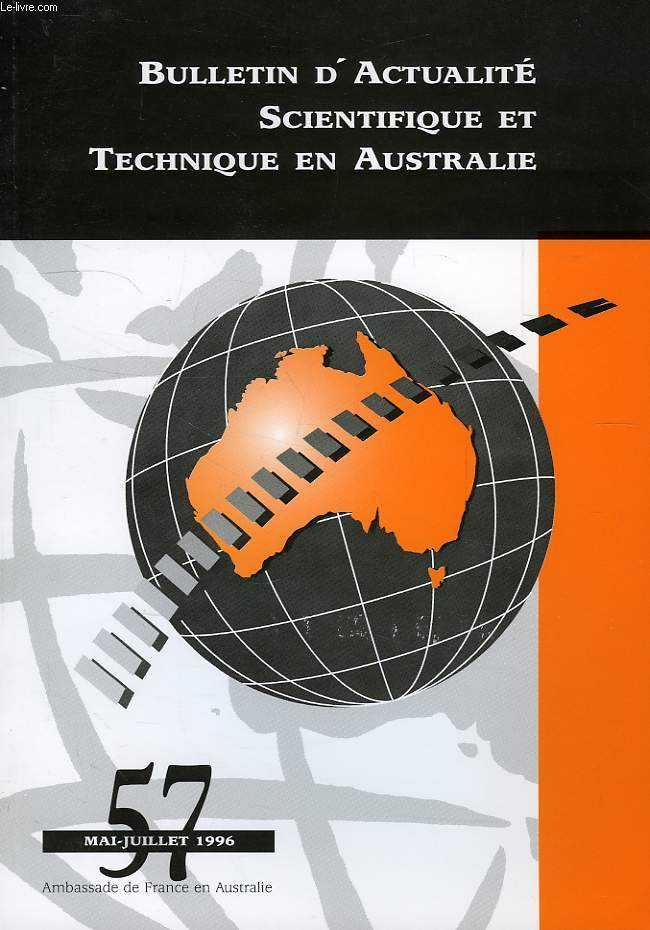 BULLETIN D'ACTUALITE SCIENTIFIQUE ET TECHNIQUE EN AUSTRALIE, N° 57, MAI-JUILLET 1996