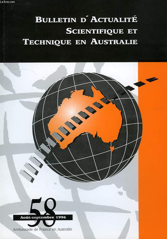 BULLETIN D'ACTUALITE SCIENTIFIQUE ET TECHNIQUE EN AUSTRALIE, N° 58, AOUT-SEPT. 1996
