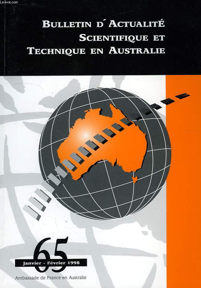 BULLETIN D'ACTUALITE SCIENTIFIQUE ET TECHNIQUE EN AUSTRALIE, N° 65, JAN.-FEV. 1998