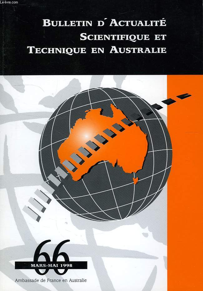 BULLETIN D'ACTUALITE SCIENTIFIQUE ET TECHNIQUE EN AUSTRALIE, N° 66, MARS-MAI 1998