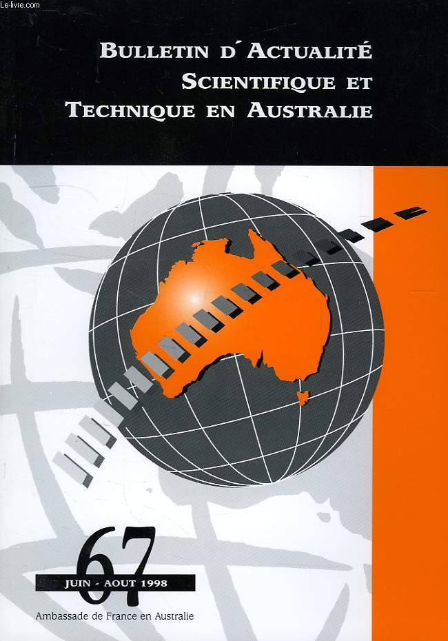 BULLETIN D'ACTUALITE SCIENTIFIQUE ET TECHNIQUE EN AUSTRALIE, N° 67, JUIN-AOUT 1998