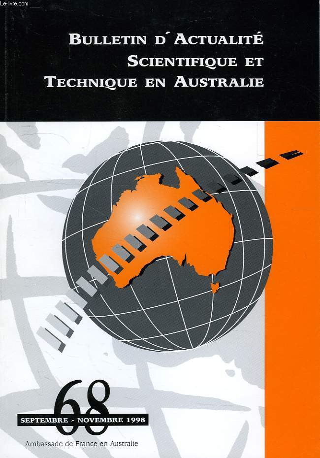 BULLETIN D'ACTUALITE SCIENTIFIQUE ET TECHNIQUE EN AUSTRALIE, N° 68, SEPT.-NOV. 1998