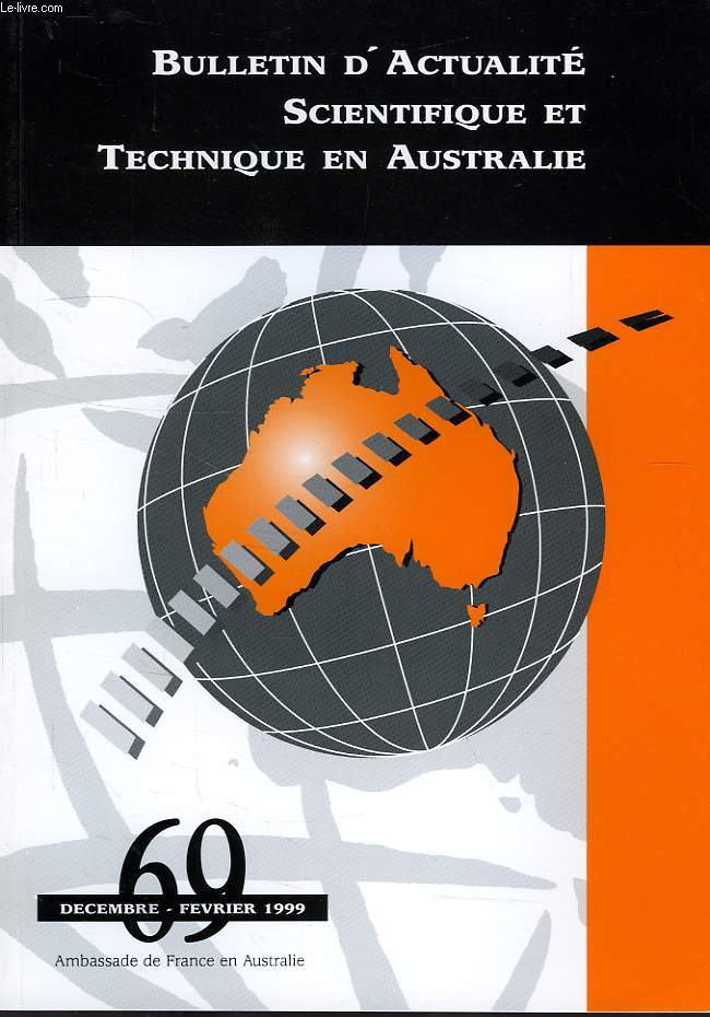 BULLETIN D'ACTUALITE SCIENTIFIQUE ET TECHNIQUE EN AUSTRALIE, N° 69, DEC.-FEV. 1998-1999