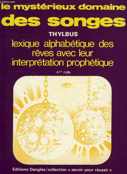 LE MYSTERIEUX DOMAINE DES SONGES ET LEUR INTERPRETATION PROPHETIQUE
