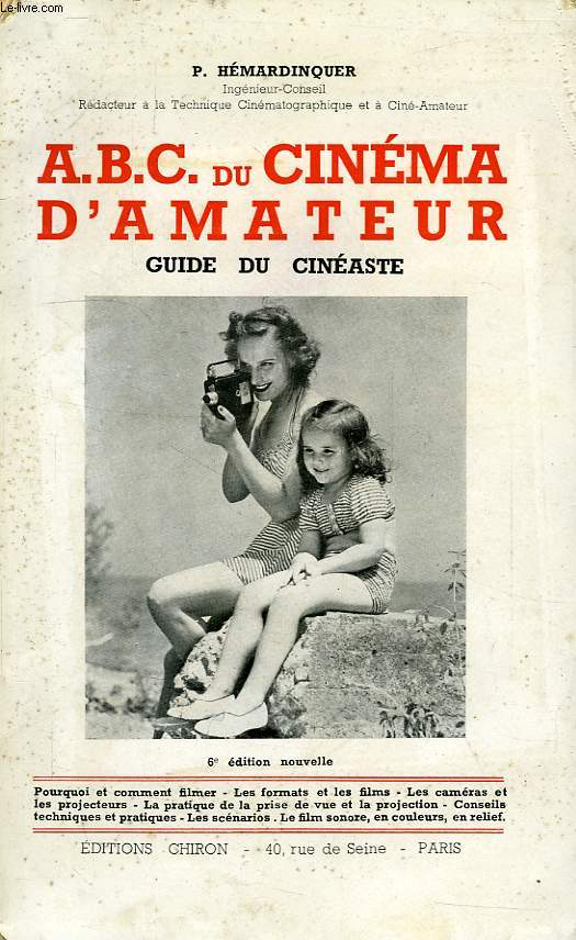 A.B.C. DU CINEMA D'AMATEUR, GUIDE PRATIQUE DU CINEASTE
