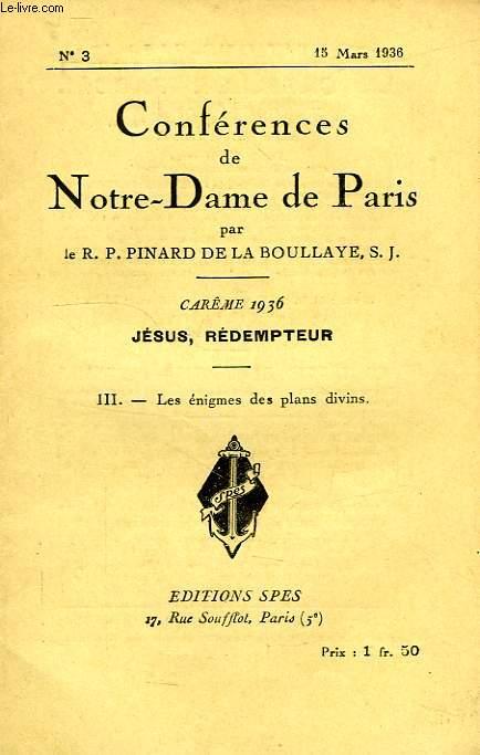 CONFERENCES DE NOTRE-DAME DE PARIS, N° 3, 15 MARS 1936, III. LE ENIGMES DES PLANS DIVINS