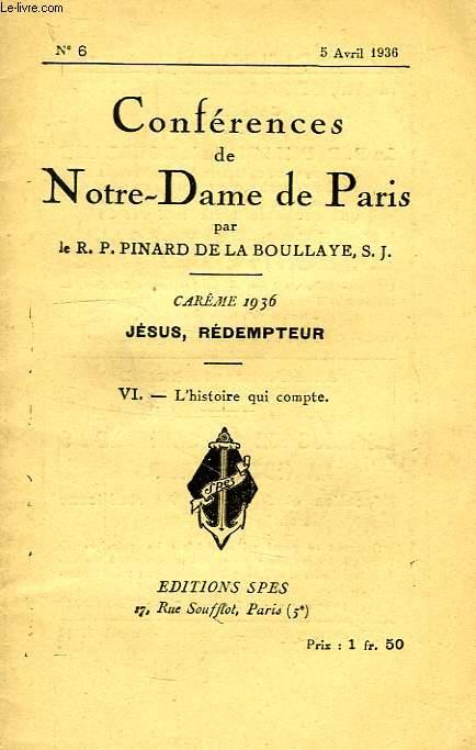 CONFERENCES DE NOTRE-DAME DE PARIS, N° 6, 5 AVRIL 1936, VI. L'HISTOIRE QUI COMPTE