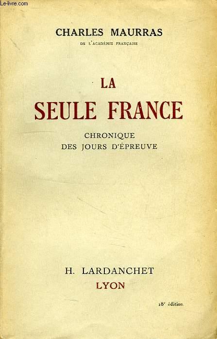 LA SEULE FRANCE, CHRONIQUE DES JOURS D'EPREUVE