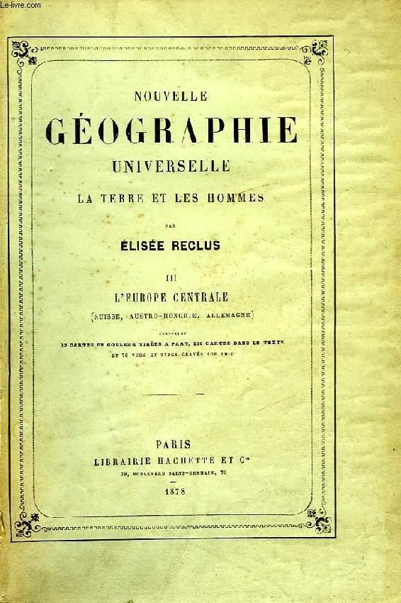 NOUVELLE GEOGRAPHIE UNIVERSELLE, LA TERRE ET LES HOMMES, TOME III, L'EUROPE CENTRALE