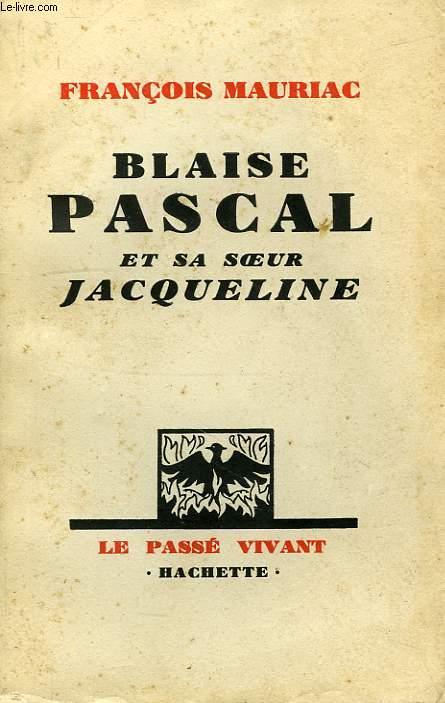 BLAISE PASCAL ET SA SOEUR JACQUELINE