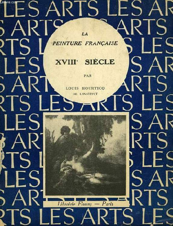 LA PEINTURE FRANCAISE, XVIIIe SIECLE