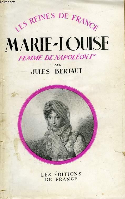 MARIE-LOUISE, FEMME DE NAPOLEON Ier