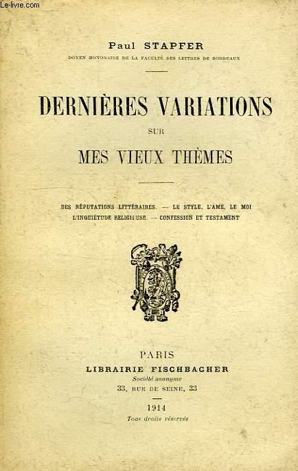 DERNIERES VARIATIONS SUR MES VIEUX THEMES