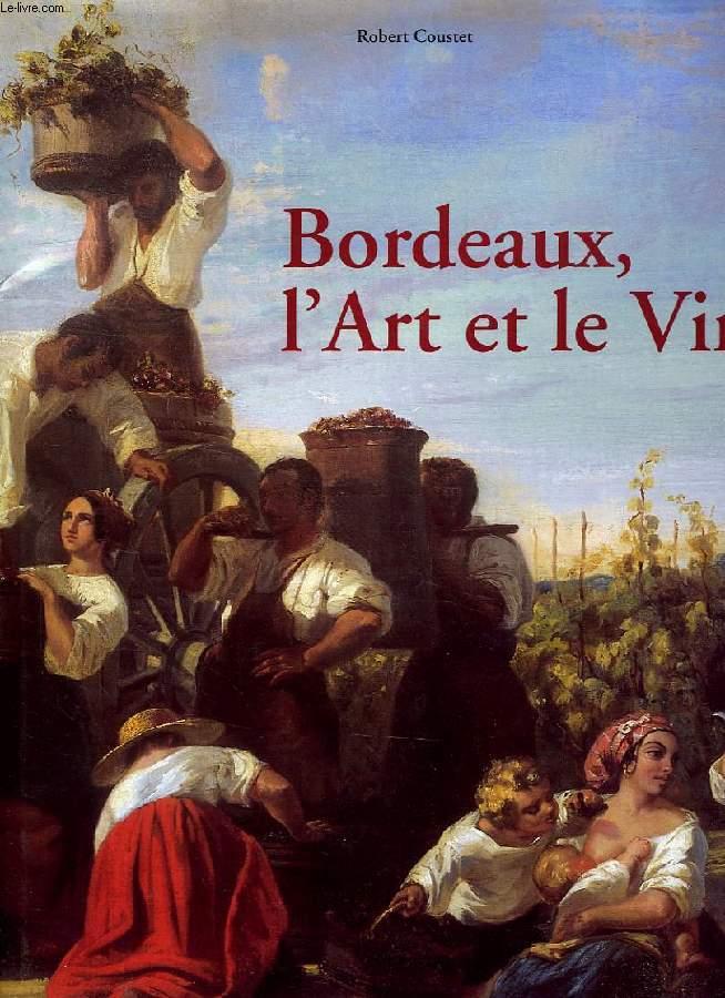 BORDEAUX, L'ART ET LE VIN