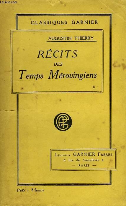 RECITS DES TEMPS MEROVINGIENS, TOME II