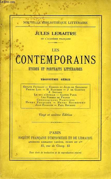 LES CONTEMPORAINS, ETUDES ET PORTRAITS LITTERAIRES, 3e SERIE