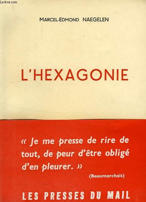 L'HEXAGONIE, ESSAI FANTAISISTE D'HISTOIRE CONTEMPORAINE