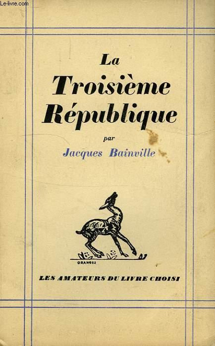LA TROISIEME REPUBLIQUE, 1870-1935
