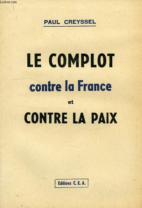 LE COMPLOT CONTRE LA FRANCE ET CONTRE LA PAIX