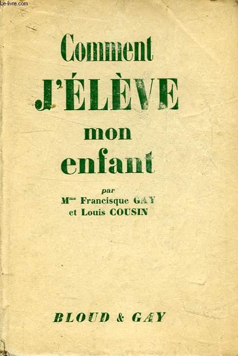 COMMENT J'ELEVE MON ENFANT