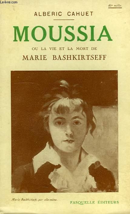 MOUSSIA OU LA VIE ET LA MORT DE MARIE BASHKIRTSEFF