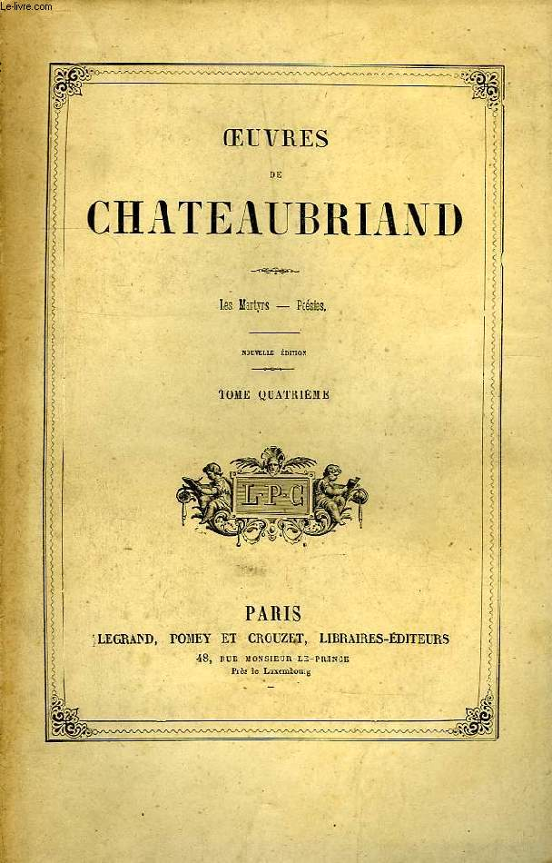 OEUVRES DE CHATEAUBRIAND, TOME IV, LES MARTYRS, POESIES
