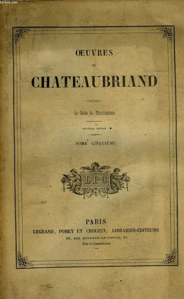 OEUVRES DE CHATEAUBRIAND, TOME V, LE GENIE DU CHRISTIANISME