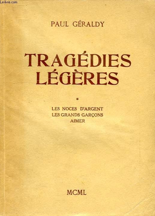 TRAGEDIES LEGERES, I