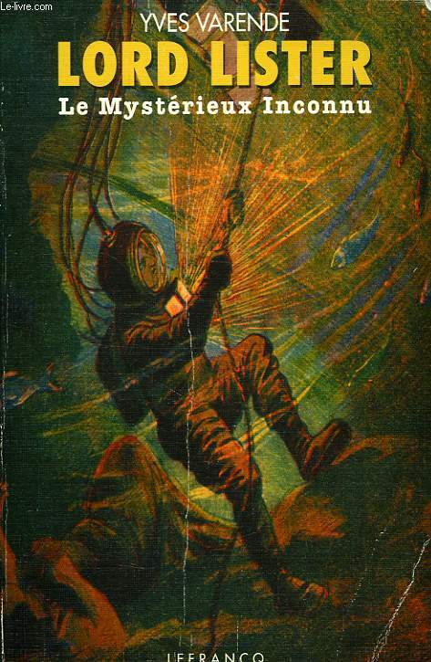 LORD LISTER (LE MYSTERIEUX INCONNU), VINGT ANS D'AVENTURES (1894-1913)
