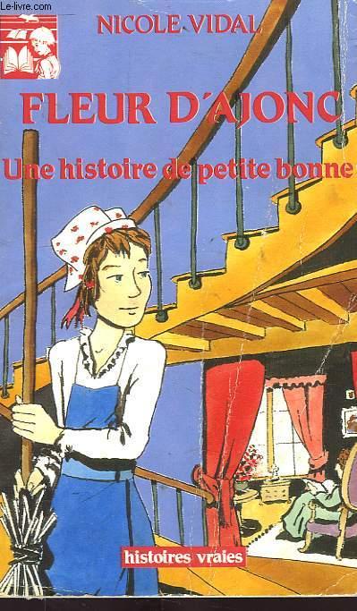 FLEUR D'AJONC, UNE HISTOIRE DE PETITE BONNE