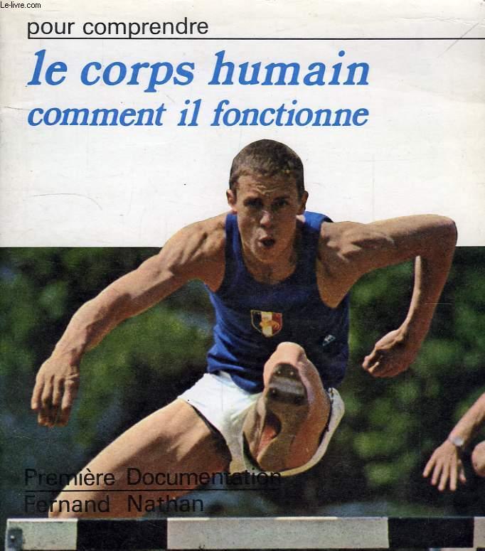 POUR COMPRENDRE LE CORPS HUMAIN, COMMENT IL FONCTIONNE
